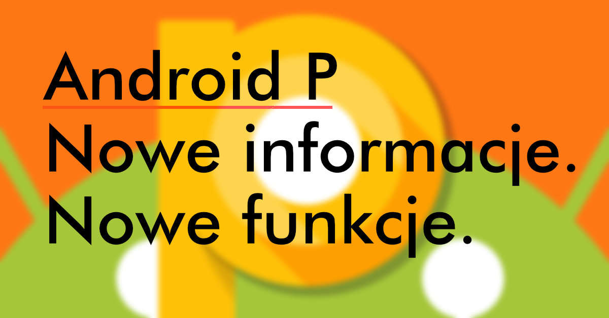 https://www.fandroid.com.pl/wp-content/uploads/android-p.jpg