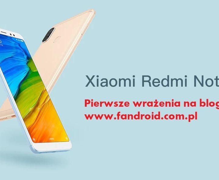 Xiaomi Redmi Note 5 Pro – pierwsze wrażenia.